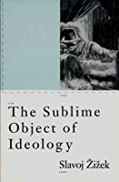 The Sublime Object of Ideology