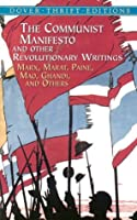 The Communist Manifesto and Other Revolutionary Writings: Marx, Marat, Paine, Mao, Gandhi, and Others
