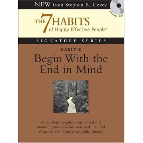 Habit 2 begin with the end in mind essay