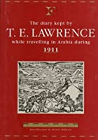 The Diary Kept by T.E. Lawrence While Travelling in Arabia During 1911 (Folios Archive Library)