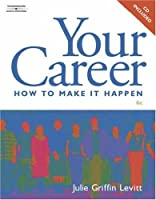 Your Career: How to Make It Happen [With CD]