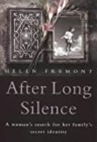 After Long Silence: A Woman's Search For Her Family's Secret Identity