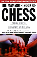 The Mammoth Book of Chess with Internet Games: New Edition Featuring Internet and Computer Games