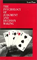 The Psychology of Judgment and Decision Making