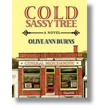 """an analysis of the fictional novel cold sassy tree written by olive ann burns July 20th: """"cold sassy tree"""" by olive ann burns  for everyone present, this  was the first agatha christie novel anyone had read  although this book is  often labeled as religious fiction, most felt it didn't fit that category very well   many of our book club members found the writing style (time period) difficult to  read and for."""