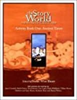 The Story of the World: Activity Book One: Ancient Times