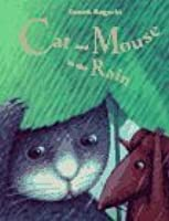 Cat and Mouse in the Rain