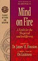 Mind on Fire: A Faith for the Skeptical and Indifferent