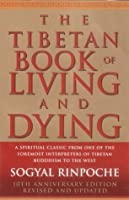 The Tibetan Book of Living and Dying by Sogyal Rinpoche — Reviews ...