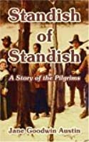 Standish of Standish:: A Story of the Pilgrims