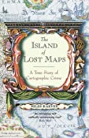 The Island of Lost Maps A True Story of Cartographic Crime