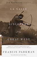 La Salle and the Discovery of the Great West (Modern Library Exploration)