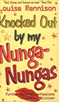 Knocked Out by My Nunga-Nungas; Further, Further Confessions of Georgia Nicolson (Confessions of Georgia Nicolson, #3)