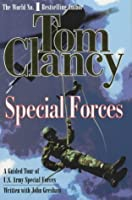 Special Forces: A Guided Tour Of U. S. Army Special Forces
