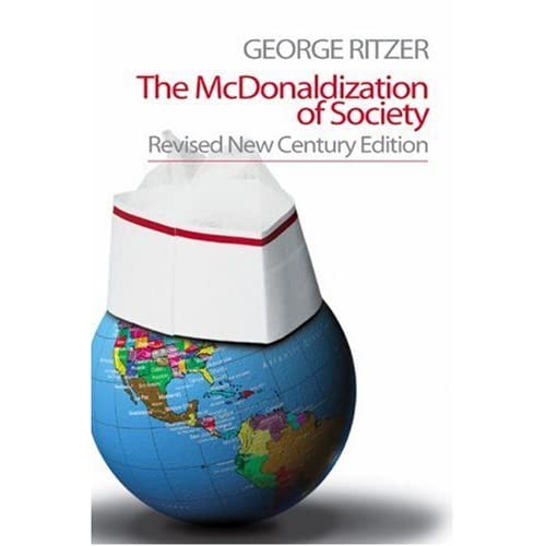 mcdonalds being beneficial to society George ritzer authored 'the mcdonaldization of society' in 1993, and it remains one of the bestselling sociology books of all time in this lesson.