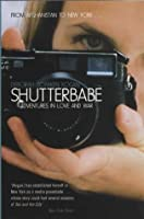 Shutterbabe: Adventures in Love and War