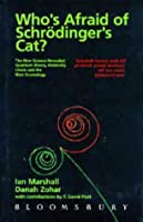 Who's afraid of Schrödinger's cat?: the new science revealed : quantum theory, relativity, chaos and the new cosmology