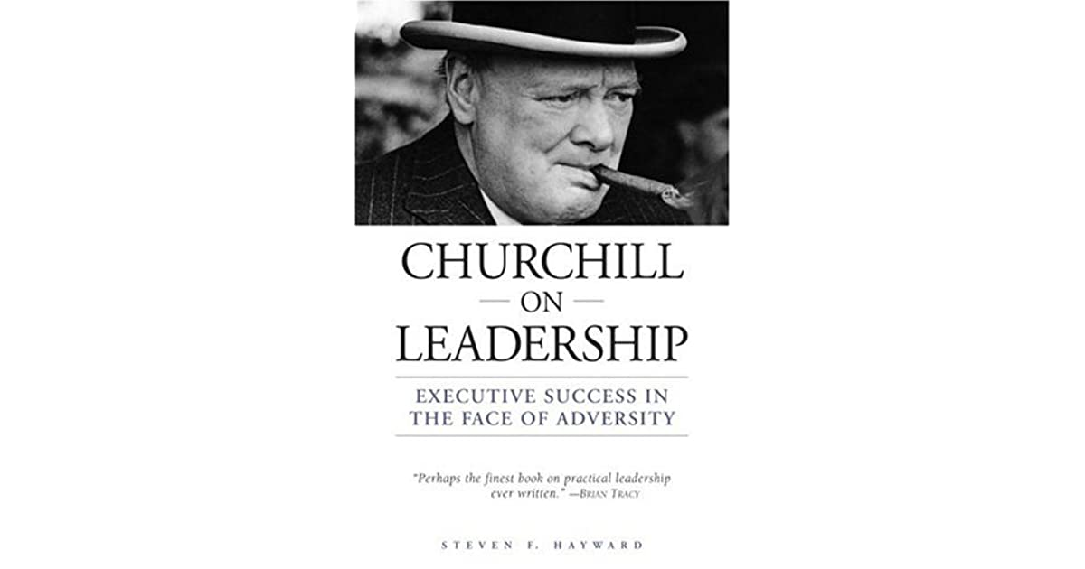 Churchill on Leadership: Executive Success in the Face of