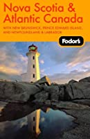 Fodor's Nova Scotia & Atlantic Canada, 9th Edition: With New Brunswick, Prince Edward Island, and Newfoundland & Labrador (Fodor's Gold Guides)