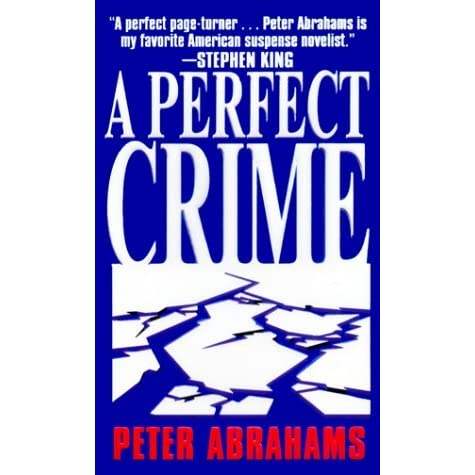 A Perfect Crime by Peter Abrahams — Reviews, Discussion, Bookclubs ...