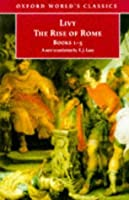 The Rise of Rome: Books One to Five