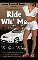 Ride Wit' Me: A Young Adult Urban Tale