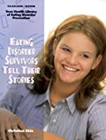 Eating Disorder Survivors Tell Their Stories