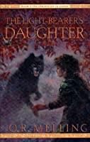The Light-Bearer's Daughter (The Chronicles of Faerie, Book 3)