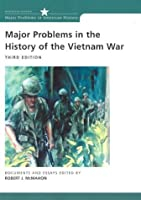 Major Problems in the History of the Vietnam War: Documents and Essays