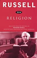 On Religion: Selections from the Writings of Bertrand Russell