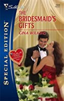 The Bridesmaid's Gifts (Silhouette Special Edition #1809)