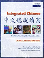 Integrated Chinese Level 1 PT. 1, Character Workbook, Trad. and Simp., 2nd Edition