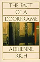 The Fact of a Doorframe: Poems Selected and New, 1950-1984