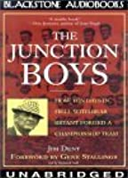 The Junction Boys: How Ten Days in Hell with Bear Bryant Forged Championship Team