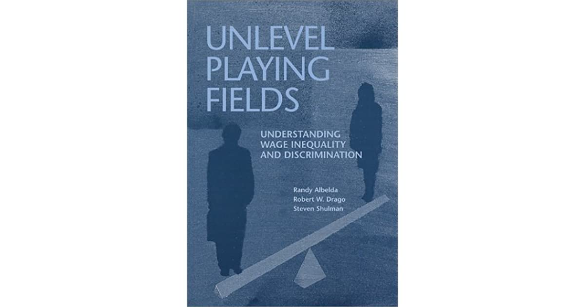Unlevel Playing Fields: Understanding Wage Inequality and ...