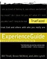 True Faced Experience Guide