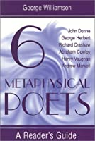 Six Metaphysical Poets: A Reader's Guide