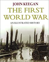 First World War: An Illustrated History