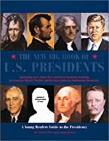 New Big Book of U.S. Presidents - A Young Reader's Guide to the Presidency