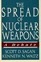 The Spread of Nuclear Weapons: A Debate