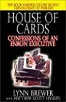 House of Cards: Confessions of an Enron Executive