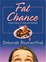 Fat Chance: A Love Story of Food and Fantasy