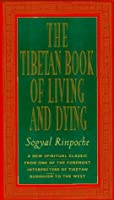 The Tibetan Book of Living and Dying: New Spiritual Classic from One of the Foremost Interpreters of Tibetan Buddhism