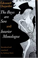 The Bays Are Sere: And, Interior Monologue