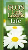God's Little Lessons on Life