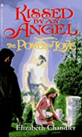 The Power of Love (Kissed by an Angel, #2)