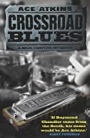 Crossroad Blues (A Nick Travers Mystery)
