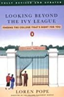 Looking Beyond the Ivy League: Finding the College That's Right for You; Revised Edition
