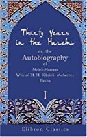 Thirty Years In The Harem Or, The Autobiography Of Melek Hanum Wife Of H. H. Kıbrızlı Mehemet Pasha