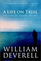 A Life on Trial: The Case of Robert Frisbee